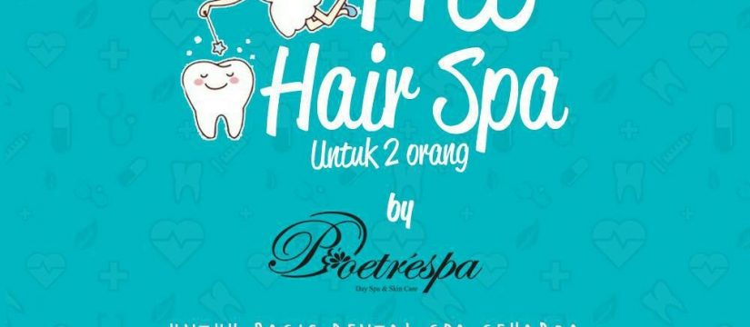 Promo Juni Bogor Dental Center Gratis 2 Hairspa Untuk Setiap Treatment Basic Dental Spa